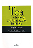 Tea -Seeking the Missing Link to Rikyu